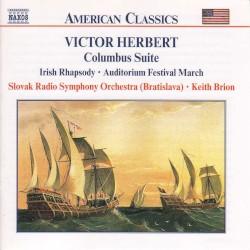 Columbus Suite / Irish Rhapsody / Auditorium Festival March by Victor Herbert ;   Slovak Radio Symphony Orchestra (Bratislava) ,   Keith Brion