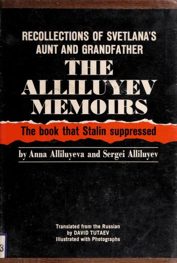 Cover of: The Alliluyev memoirs | David Tutaev