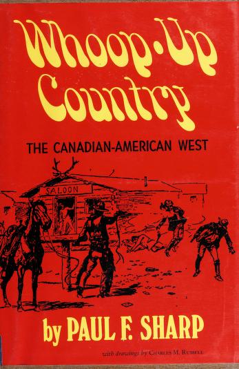 Whoop-up country by Sharp, Paul F.